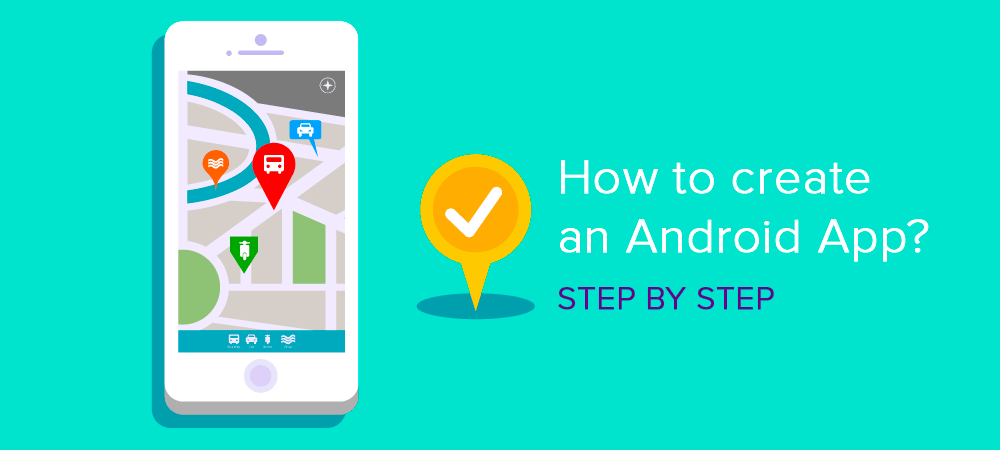 How to create an Android app? step by step beneath phone